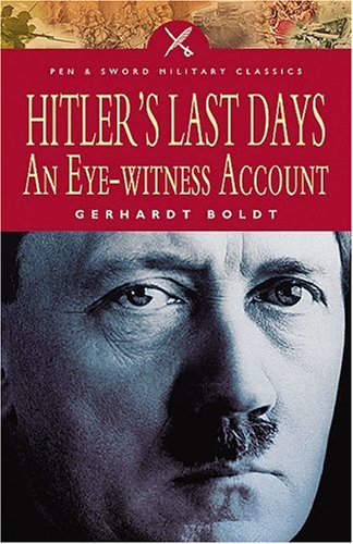 9781844153619: Hitler's Last Days: An Eye-Witness Account (Pen and Sword Military Classics)