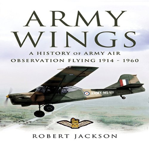 9781844153800: Army Wings: A History of Army Air Observation Flying 1914-1960