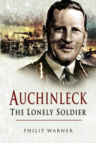 Auchinleck: The Lonely Soldier: Warner, Philip