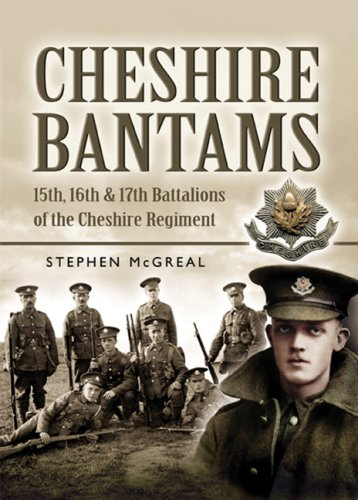 9781844153879: The Cheshire Bantams: 15th, 16th and 17th Battalions of the Cheshire Regiment