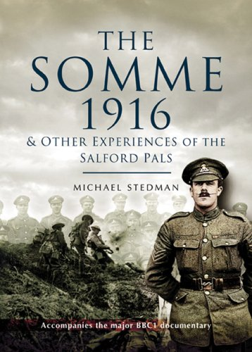 The Somme 1916: And Other Experiences of the Salford Pals (Pen & Sword Military): Stedman, ...