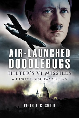 Air-Launched Doodlebugs : The Forgotten Campaign