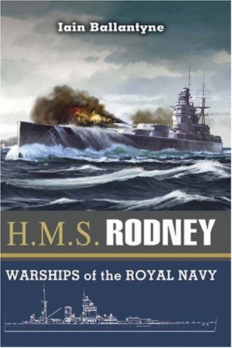 9781844154067: HMS RODNEY: The Famous Ships of the Royal Navy Series
