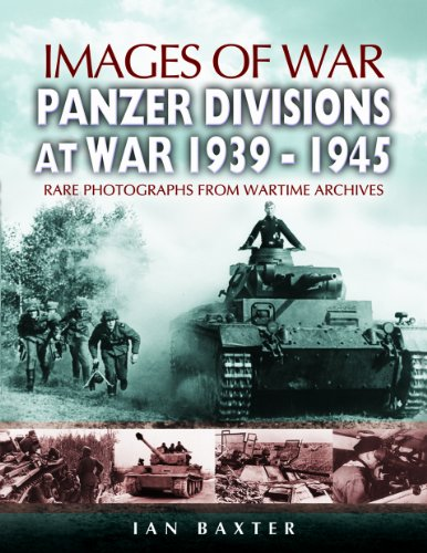 9781844154333: Panzer-Divisions at War 1939-1945 (Images of War)