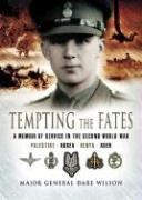 9781844154357: Tempting the Fates: A Memoir of Service in the Second World War