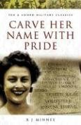 9781844154418: Carve Her Name with Pride (Pen and Sword Military Classics)