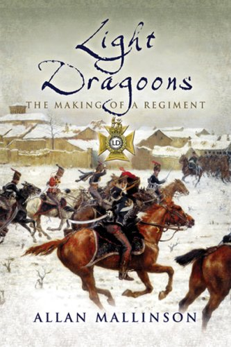 9781844154487: The Light Dragoons: The Making of a Regiment (Pen & Sword Military)