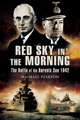 Red Sky In the Morning: The Battle of the Barents Sea 1942 (1844154521) by Pearson, Michael