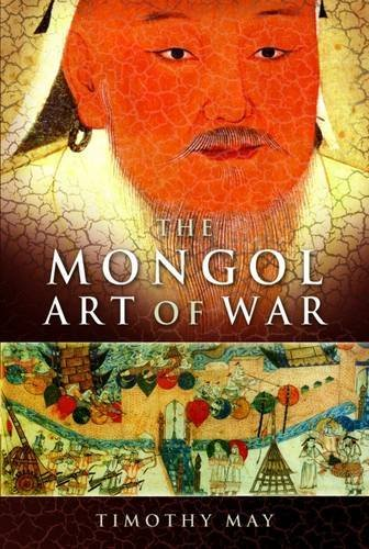 The Mongol Art of War. Chinggis Khan and the Mongol Military System.
