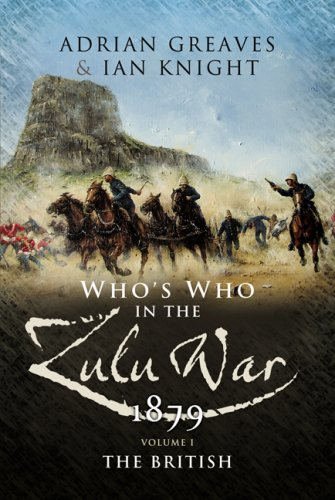 9781844154791: Who's Who in the Anglo Zulu War 1879. Volume 1: The British (Part 1)