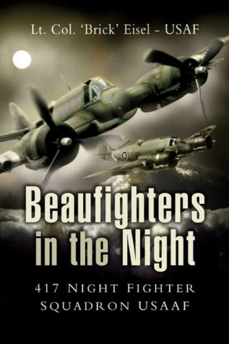 Beaufighters in the Night: 417 Night Fighter Squadron USAAF