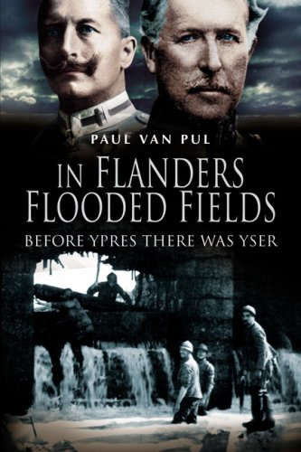 9781844154920: In Flanders Flooded Fields: Before Ypres There Was Yser