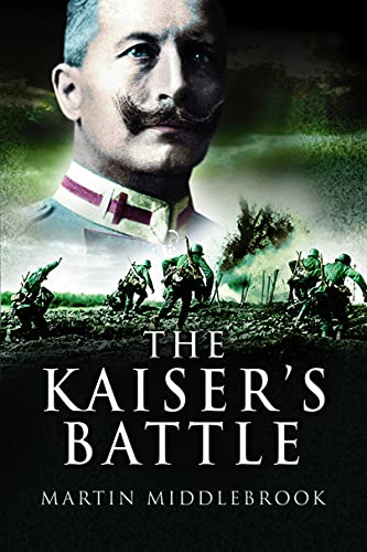 Kaiser's Battle: Middlebrook, Martin