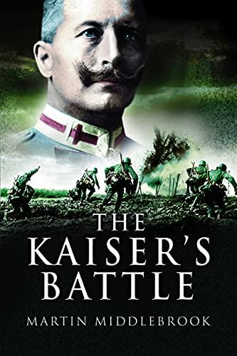 9781844154982: The Kaiser's Battle