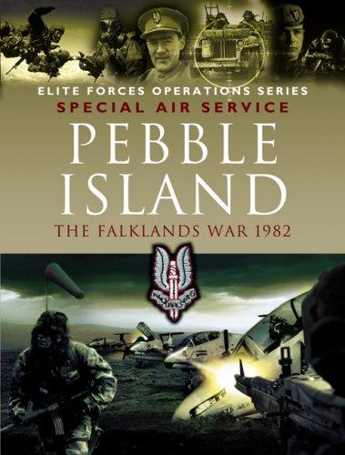 PEBBLE ISLAND: The Falklands War 1982 (Elite Forces Operations Series): Cooksey, Jon