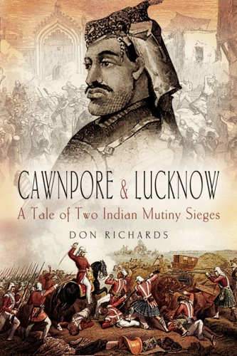 Cawnpore and Lucknow. A Tale of Two: Richards, D.S.: