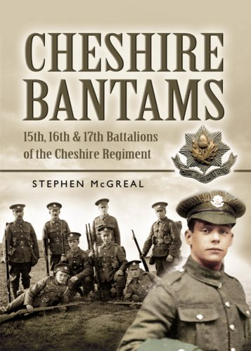 9781844155248: The Cheshire Bantams: 15th, 16th and 17th Battalions of the Cheshire Regiment