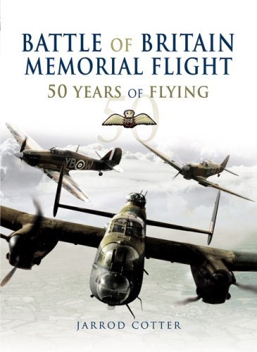 The Battle of Britain Memorial Flight: 50 Years of Flying (Hardback): Jarrod Cotter