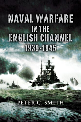 9781844155804: Naval Warfare in the English Channel 1939 – 1945