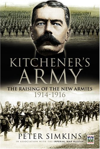 9781844155859: Kitchener's Army: The Raising of the New Armies 1914 – 1916