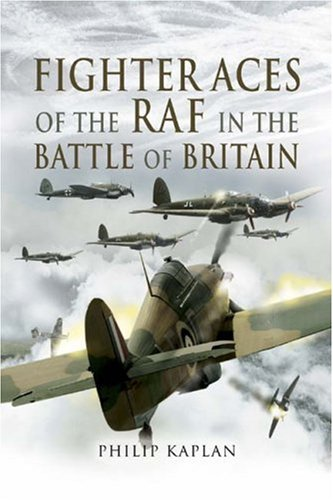 Fighter Aces of the RAF in the Battle of Britain: Kaplan, Philip