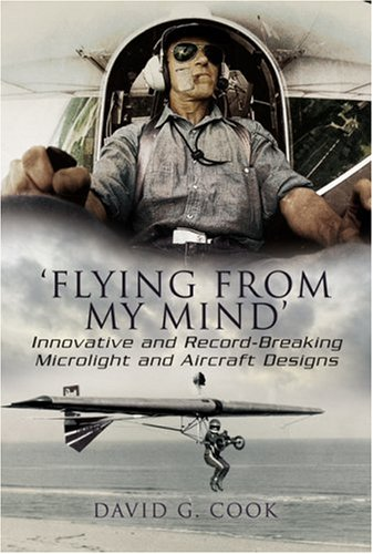 9781844155880: Flying from My Mind: Innovative and Record-breaking Microlight and Aircraft Designs