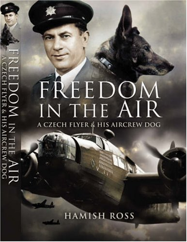 Freedom in the Air: A Czech Flyer: Ross, Hamish