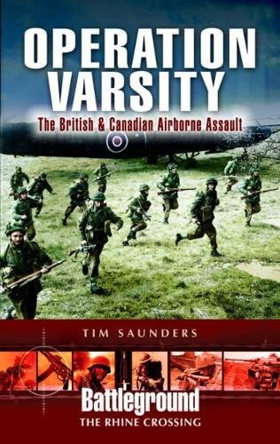 9781844156016: Operation Varsity: The British and Canadian Airborne Crossing of the Rhine (Battleground The Rhine Crossing)