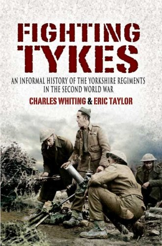 9781844156450: Fighting Tykes: An Informal History of the Yorkshire Regiments in the Second World War