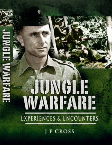Jungle Warfare: Experiences and Encounters: J.P. CROSS