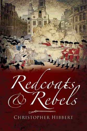 Redcoats and Rebels: Christopher Hibbert