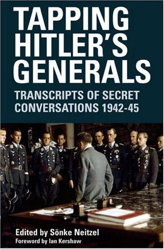 Tapping Hitler's Generals: Soenke Neitzel