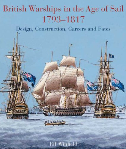 British Warships in the Age of Sail 1793-1817: Design, Construction, Careers and Fates: Rif ...
