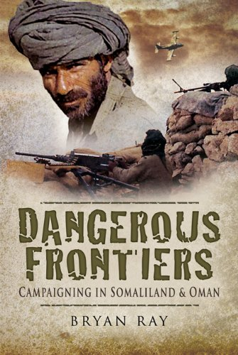 9781844157235: Dangerous Frontiers: Campaigning in Somaliland and Oman