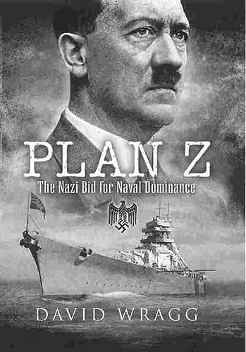 9781844157273: Plan Z: The Nazi Bid for Naval Dominance