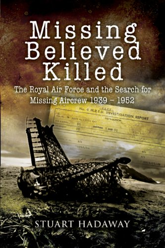 9781844157341: Missing Believed Killed: The Royal Air Force and the Search for Missing Aircrew 1939-1952