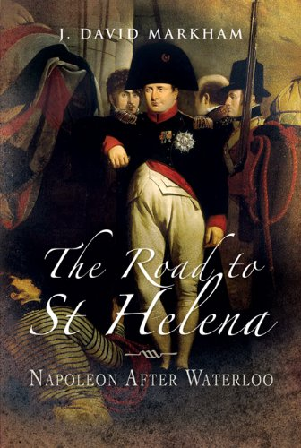 9781844157518: The Road to St Helena: Napoleon After Waterloo