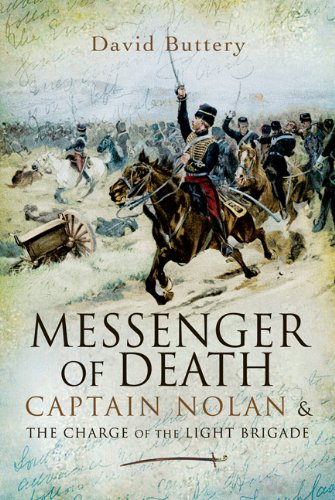 9781844157563: Messenger of Death: Captain Nolan and the Charge of the Light Brigade