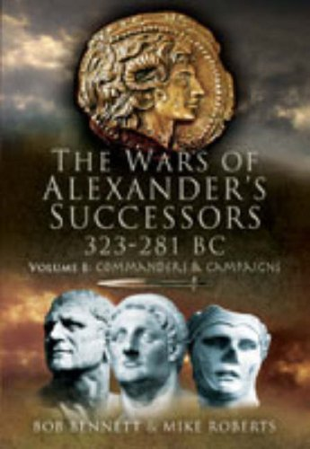 9781844157617: The Wars of Alexander's Successors, 323-281 BC, Vol. 1: Commanders and Campaigns
