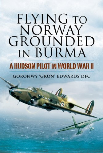 9781844158096: Flying to Norway, Grounded in Burma: a Hudson Pilot in World War Ii