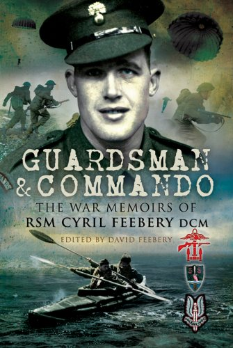 9781844158119: Guardsman and Commando: The War Memoirs of RSM Cyril Feebery DCM