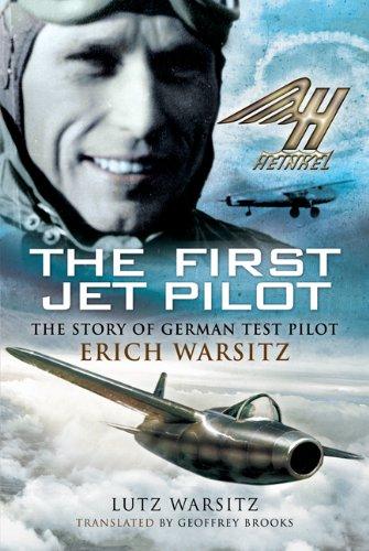 9781844158188: First Jet Pilot, The: the Story of German Test Pilot Erich Warsitz