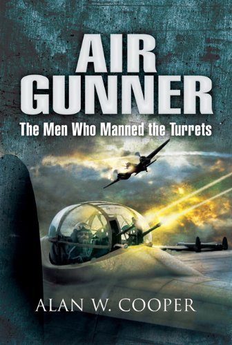 9781844158256: Air Gunner: the Men Who Manned the Turrets
