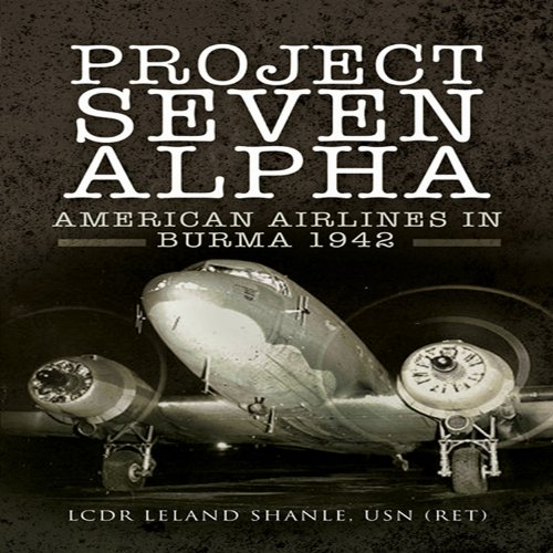 9781844158263: Project Seven Alpha: American Airlines in Burma 1942