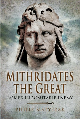 9781844158348: Mithridates the Great: Rome's Indomitable Enemy