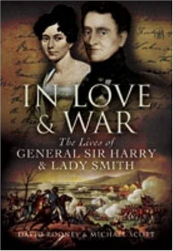 9781844158409: In Love and War: The Lives and Marriage of General Harry and Lady Smith