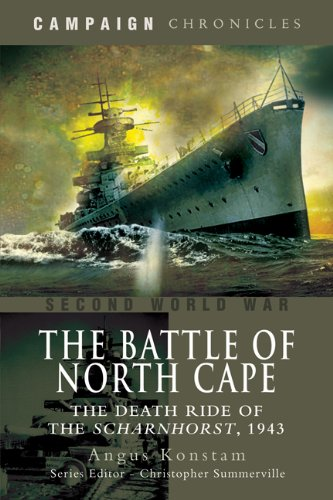 9781844158560: The Battle of the North Cape: The Death Ride of the Scharnhorst, 1943 (Campaign Chronicles)
