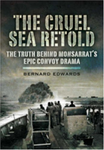 9781844158638: The Cruel Sea Retold: The Truth Behind Monsarrat's Epic Convoy Drama
