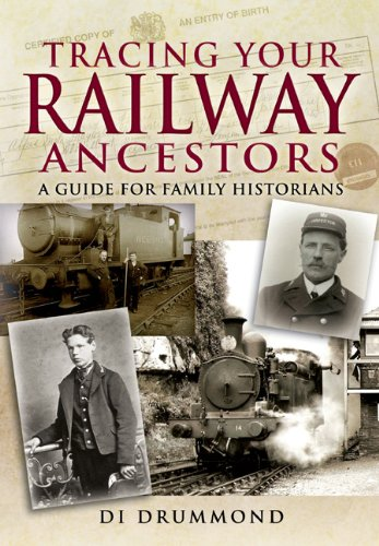Tracing Your Railway Ancestors: A Guide for Family Historians: Drummond, Diane K.