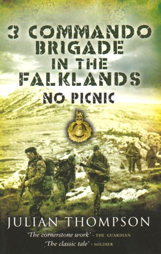 3 Commando Brigade In The Falklands: No Picnic: Julian Thompson